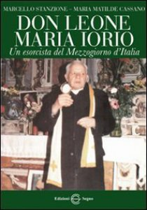 Copertina di 'Don Leone Iorio, un esorcista del Mezzogiorno d'Italia'
