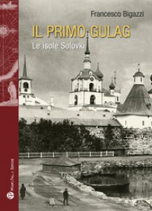 Copertina di 'Il primo Gulag. (Le isole Solovki)'