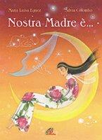 Nostra Madre è.... - Maria Luisa Eguez, Silvia Colombo