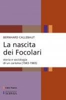 La nascita dei Focolari - Bernhard Callebaut