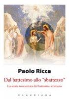 """Dal battesimo allo """"sbattezzo"""" - Paolo Ricca"""