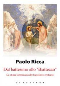 """Copertina di 'Dal battesimo allo """"sbattezzo""""'"""