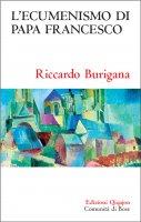 L' ecumenismo di papa Francesco - Riccardo Burigana