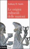 Le origini culturali delle nazioni - Smith Anthony D.