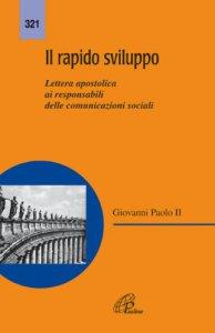 Copertina di 'Il rapido sviluppo. Lettera apostolica ai responsabili delle comunicazioni sociali'