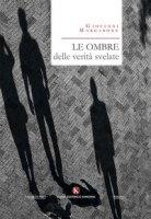 Le ombre delle verità svelate - Margarone Giovanni