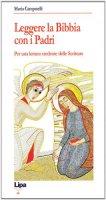 Leggere la Bibbia con i Padri - Campatelli Maria