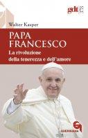 Papa Francesco. La rivoluzione della...