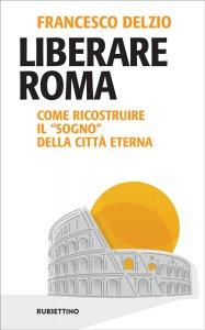 Copertina di 'Liberare Roma'