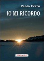 Io mi ricordo - Paolo Ferro