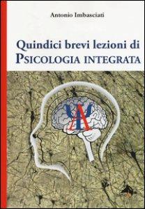 Copertina di 'Quindici brevi lezioni di psicologia integrata'