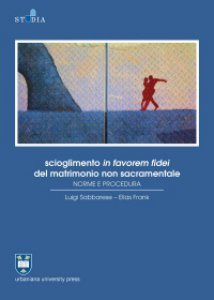 Copertina di 'Scioglimento in favorem fidei del matrimonio non sacramentale'