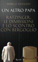 Un altro papa - Marco Ansaldo