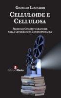 Celluloide e cellulosa. Presenze cinematografiche nella letteratura contemporanea - Leonardi Giorgio