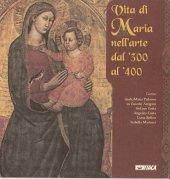 La vita di Maria nell'arte dal '300 al '400