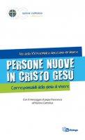 Persone nuove in Cristo Gesù. Corresponsabili della gioia di vivere - Azione Cattolica Ambrosiana