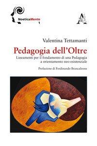 Copertina di 'Pedagogia dell'Oltre. Lineamenti per il fondamento di una pedagogia a orientamento neo-esistenziale'