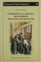 Commento alla regola dell'Ordine francescano secolare - Olgiati Feliciano