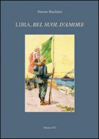 Libia, «bel suol d'amore» - Baschiera Simone