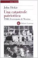 Una catastrofe patriottica - John Dickie