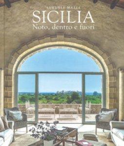 Copertina di 'Sicilia. Noto, dentro e fuori. Ediz. illustrata'