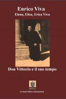 Don Vittorio e il suo tempo - Enrico Viva