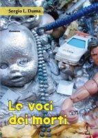 Le voci dei morti - Duma Sergio L.