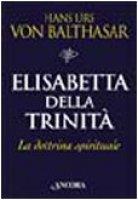Elisabetta della Trinità - Balthasar Hans U. von