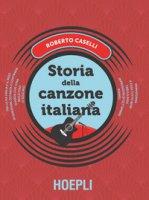 Storia della canzone italiana - Caselli Roberto