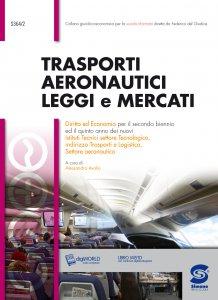 Copertina di 'Trasporti aeronautici leggi e mercati'