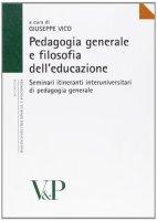 Pedagogia generale e filosofia dell'educazione. Seminari itineranti interuniversitari su pedagogia generale