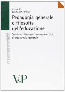 Copertina di 'Pedagogia generale e filosofia dell'educazione. Seminari itineranti interuniversitari su pedagogia generale'