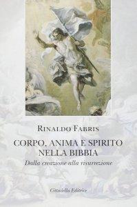 Copertina di 'Corpo, Anima e Spirito nella Bibbia'