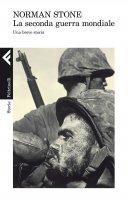 La seconda guerra mondiale - Norman Stone