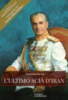 L' ultimo scià d'Iran - De Leo Francesco, Pahlavi Farah Diba