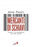 Mercanti di schiavi - Anna Pozzi