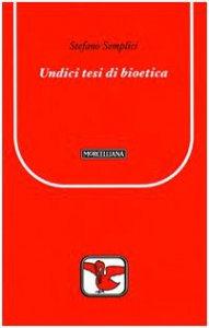 Copertina di 'Undici tesi di bioetica'