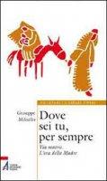Dove sei tu, per sempre - Giuseppe Militello