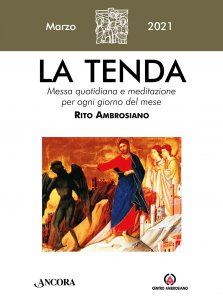 Copertina di 'La Tenda. Marzo 2021: Messa quotidiana e meditazione per ogni giorno del mese. Rito Ambrosiano.'