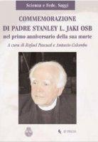 Commemorazione di Padre Stanley L. Jaki OSB nel primo anniversario della sua morte - Colombo Antonio