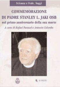 Copertina di 'Commemorazione di Padre Stanley L. Jaki OSB nel primo anniversario della sua morte'