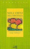 Nell'orto dell'esistenza - Luigi Santucci