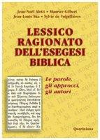 Lessico ragionato dell'esegesi biblica. Le parole, gli approcci, gli autori - Aletti Jean-Noël, Gilbert Maurice, Ska Jean-Louis