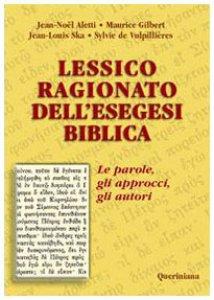 Copertina di 'Lessico ragionato dell'esegesi biblica. Le parole, gli approcci, gli autori'