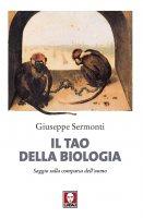 Il Tao della biologia - Giuseppe Sermonti