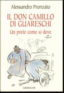Copertina di 'Il Don Camillo di Guareschi. Un prete come si deve'