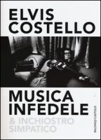 Musica infedele & inchiostro simpatico - Costello Elvis