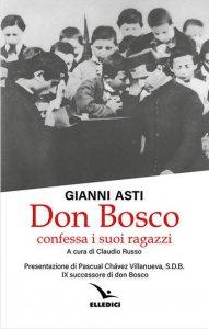 Copertina di 'Don Bosco confessa i suoi ragazzi'