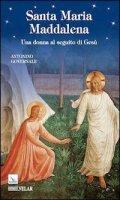 Santa Maria Maddalena. Una donna al seguito di Gesù - Governale Antonino