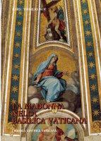 La Madonna nella Basilica vaticana - Noè Virgilio